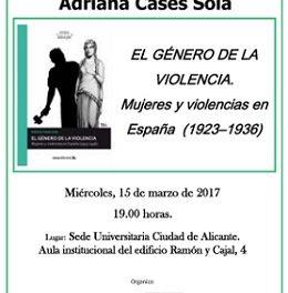 """La Sede Universitaria Ciudad de Alicante acoge la presentación del libro """"El género de la violencia: mujeres y violencia en España (1923-1936)"""""""