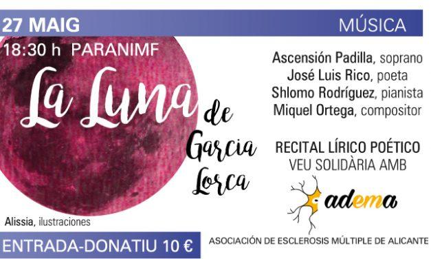 """Recital lírico poético """"La Luna de García Lorca"""" en solidaridad con ADEMA"""